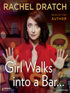 Girl Walks into a Bar... (MP3): Comedy Calamities, Dating Disasters, and a Midlife Miracle